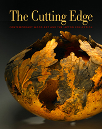 The Cutting Edge:  Contemporary Wood Art and the Lipton Collection